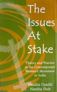 Issues at Stake: theory and practice in the contemporary women's movement in India - Nandita Gandhi and Nandita Shah This book is recommended reading for undergraduate sociology students. It captures the early phase of the Indian Women's Movement from 1980s to cover a decade. It was published by Kali but is now out of print. A copy of the original is available with us.
